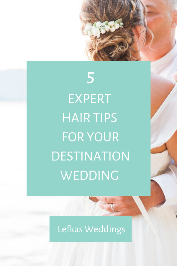 5 Expert Hair Tips For Your Destination Wedding